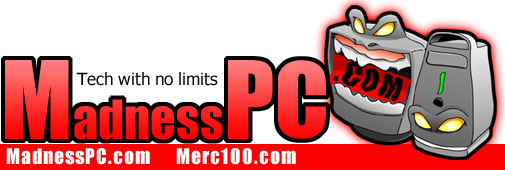 MadnessPC.com - Tech with no limits